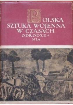 Polska sztuka wojenna w czasach odrodzenia