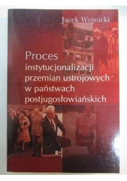 Proces instytucjonalizacji przemian ustrojowych e państwach postjugosłowiańskich