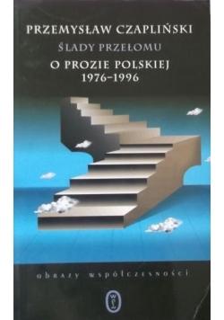 Ślady przełomu, o prozie polskiej 1976-1996
