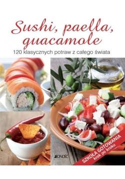 Sushi, paella, guacamole. 120 klasycznych potraw