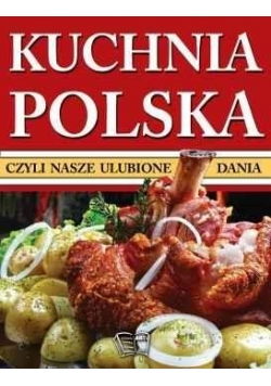Kuchnia Polska czyli nasze ulubione dania