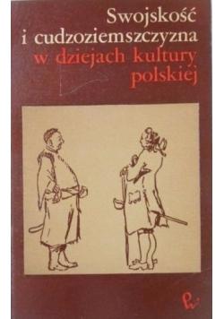 Swojskość i cudzoziemszczyzna w dziejach kultury polskiej