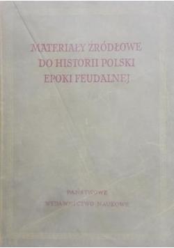 Materiały źródłowe do historii Polski epoki feudalnej