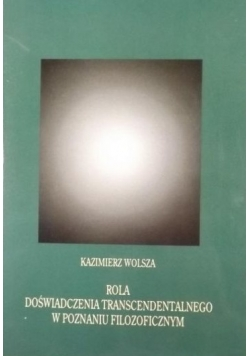 Rola doświadczenia transcendentalnego w poznaniu filozoficznym