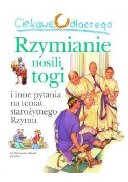 Ciekawe dlaczego - Rzymianie nosili togi