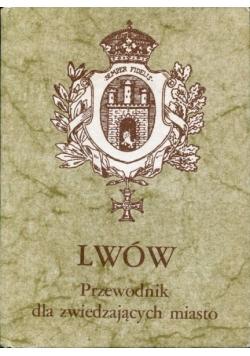 Lwów Przewodnik dla zwiedzających miasto, Reprint 1937 r.
