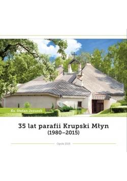 35 lat  parafii Krupski Młyn (1980 - 2015)