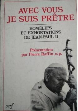 Avec vous, je suis pretre. Jean Paul II, homelies et exhortations