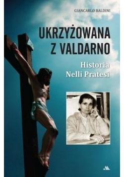 Ukrzyżowana z Valdarno. Historia Nelli Pratesi