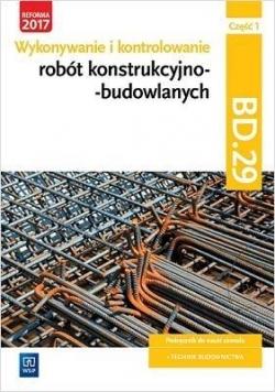 Wykonywanie robót konstrukcyjno-budowl. BD.29 cz.1