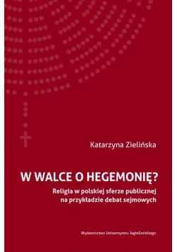 W walce o hegemonię?. Religia w polskiej sferze...