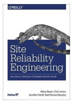 Site Reliability Engineering Jak Google zarządza..