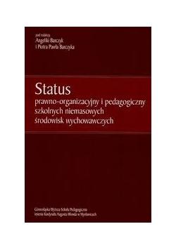 Status prawno-organizacyjny i pedagogiczny szkolnych niemasowych środowisk wychowawczych