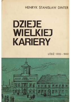 Dzieje wielkiej kariery. Łódź 1332-1860