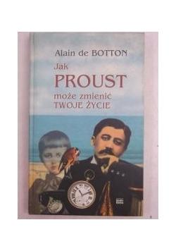 Jak Proust może zmienić twoje życie