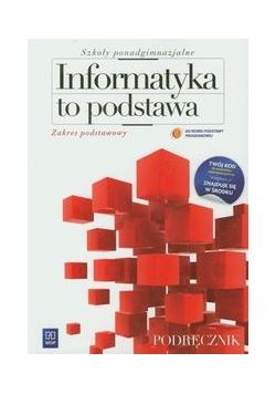 Informatyka to podstawa: Podręcznik: Zakres podstawowy