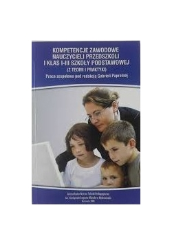 Kompetencje zawodowe nauczycieli Przedszkoli i klas 1-3 szkoły podstawowej