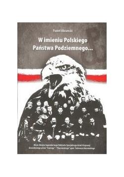 W imieniu Polskiego Państwa Podziemnego...