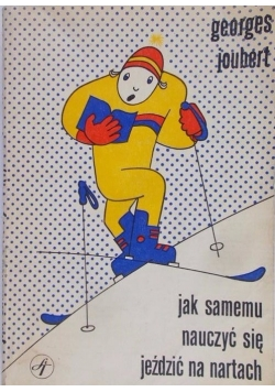 Jak samemu nauczyć się jeździć na nartach