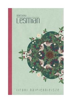 Liryki najpiękniejsze - Leśmian