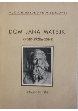 Dom Jana Matejki. Krótki przewodnik