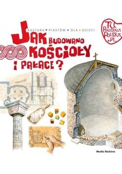 Tu powstała Polska. Jak budowano kościoły i pałace