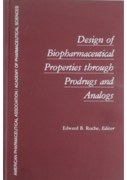 Design of biopharmaceutical properties through prodrugs and Analogs