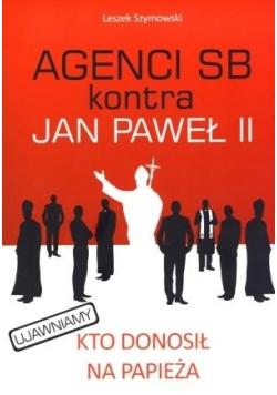 Agenci SB kontra Jan Paweł II w.2012