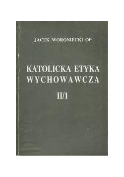 Katolicka etyka wychowawcza II cz.1