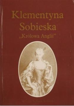 """Klementyna Sobieska ,,Królowa Anglii"""""""