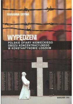 Wypędzeni Polskie ofiary niemieckiego obozu koncentracyjnego w Konstantynowie Łódzkim