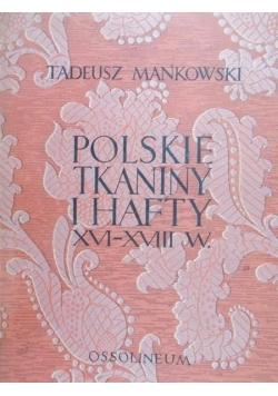 Polskie tkaniny i hafty XVI-XVIII w.