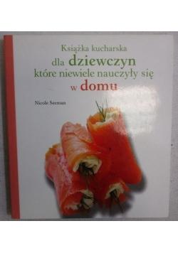 Książka kucharska dla dziewczyn które niewiele nauczyły się w domu