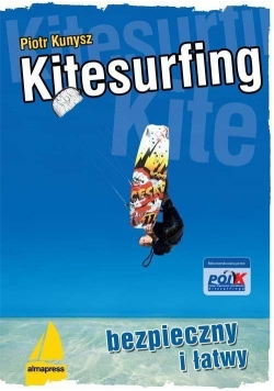 Kitesurfing bezpieczny i łatwy Wyd. V