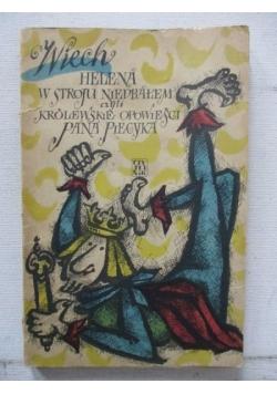 Helena w stroju niedbałem czyli królewskie opowieści pana Piecyka