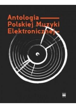 Antologia Polskiej Muzyki Elektronicznej+ 2CD