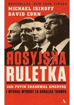 Rosyjska ruletka. Jak Putin zhakował Amerykę i ...