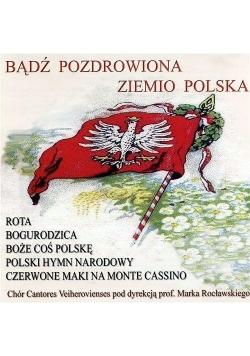 Bądź pozdrowiona ziemio polska. Chór CD