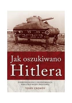 Jak oszukiwano Hitlera
