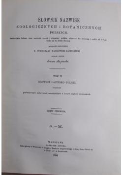 Słownik nazwisk zoologicznych i botanicznych polskich, t. II, reprint z 1894 r.