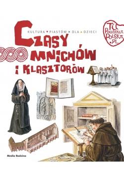 Tu powstała Polska. Czasy mnichów i klasztorów