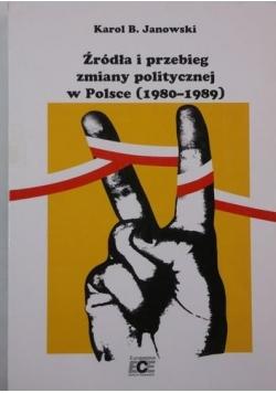 Źródła i przebieg zmiany politycznej w Polsce 1980-1989