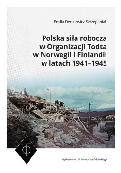 Polska siła robocza w Organizacji Todta w Norwegii i Finlandii w latach 1941-1945