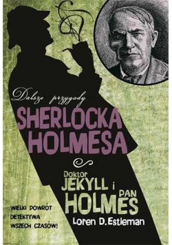 Doktor Jekyll i pan Holmes. Dalsze przygody...
