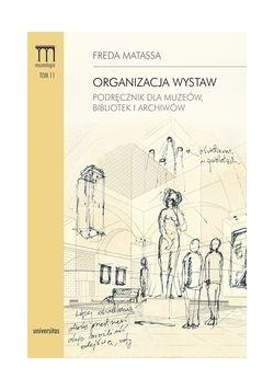 Organizacja wystaw. Podr. dla muzeów, bibliotek...