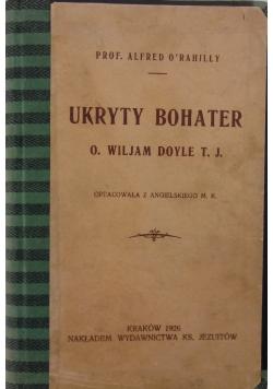 Ukryty bohater. O. Wiljam Doyle T.J, 1926 r.