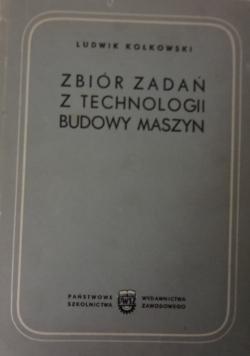 Zbiór zadań z technologii budowy maszyn