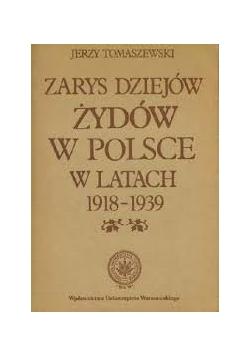 Zarys dziejów Żydów wPolsce a latach 1918 - 1939