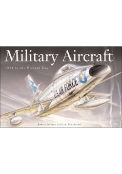 Military Aircraft: 1914 to the Present Day