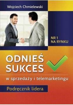 Odnieś sukces w sprzedaży i telemarketingu